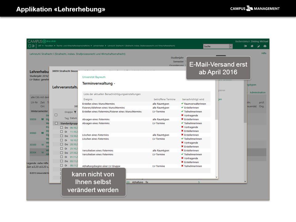 Applikation «Lehrerhebung» kann nicht von Ihnen selbst verändert werden E-Mail-Versand erst ab April 2016