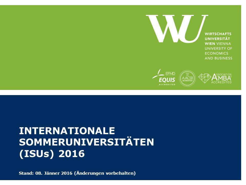 INTERNATIONALE SOMMERUNIVERSITÄTEN (ISUs) 2016 Stand: 08. Jänner 2016 (Änderungen vorbehalten)