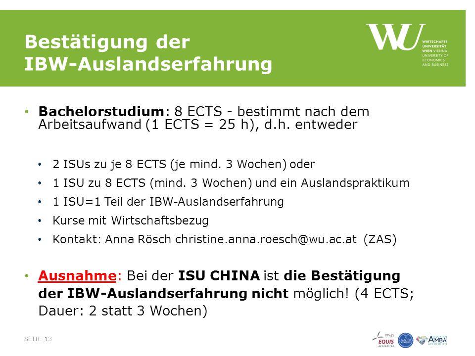 Bestätigung der IBW-Auslandserfahrung Bachelorstudium: 8 ECTS - bestimmt nach dem Arbeitsaufwand (1 ECTS = 25 h), d.h.