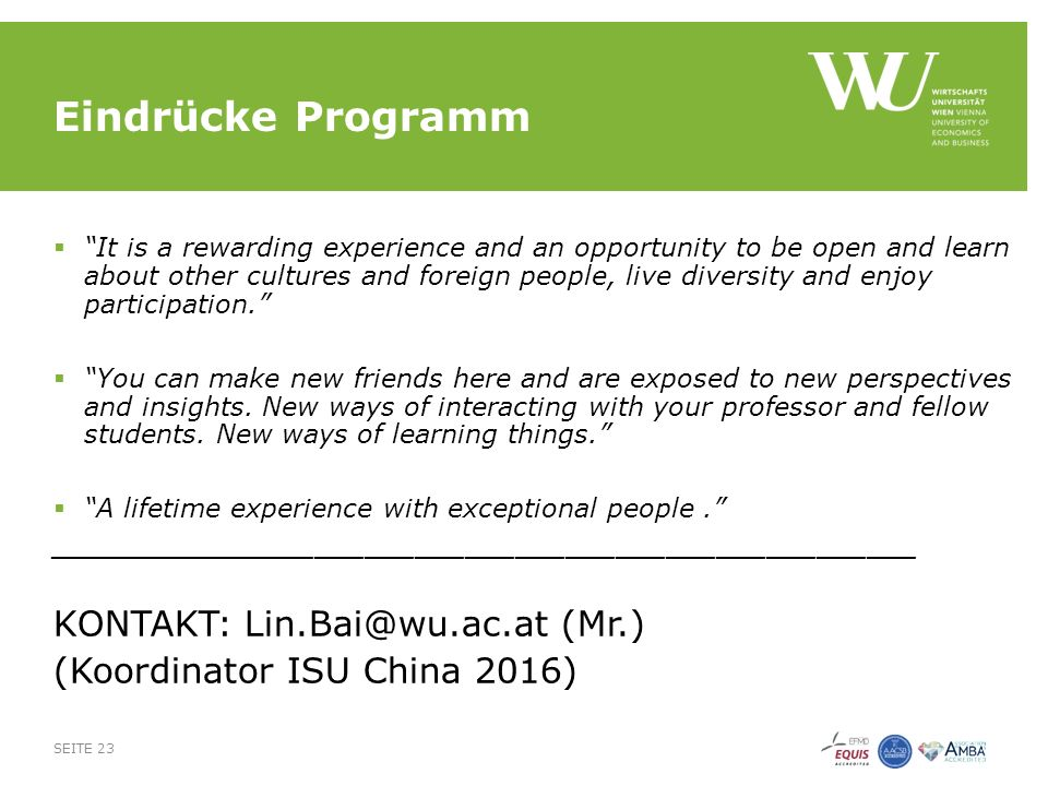 "Eindrücke Programm  ""It is a rewarding experience and an opportunity to be open and learn about other cultures and foreign people, live diversity and"