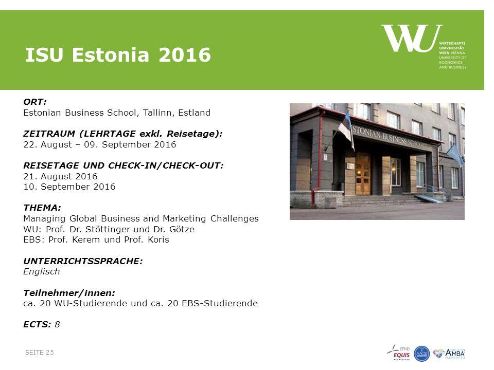 ISU Estonia 2016 ORT: Estonian Business School, Tallinn, Estland ZEITRAUM (LEHRTAGE exkl.