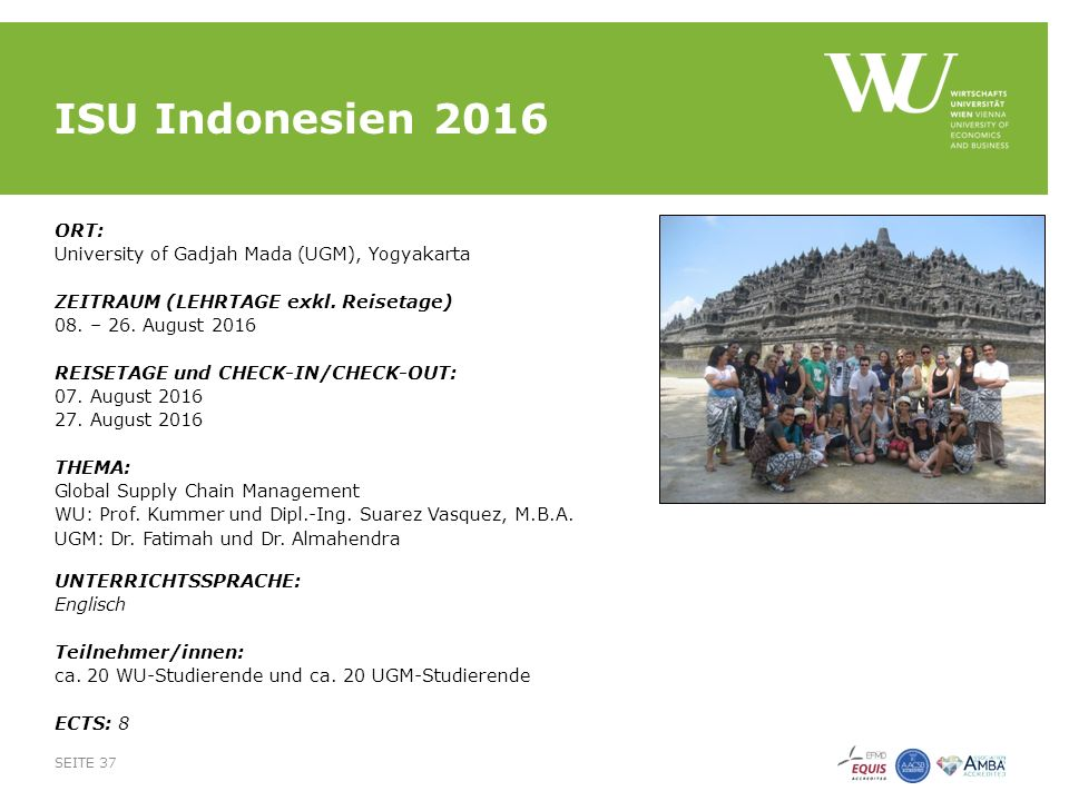 ISU Indonesien 2016 ORT: University of Gadjah Mada (UGM), Yogyakarta ZEITRAUM (LEHRTAGE exkl.