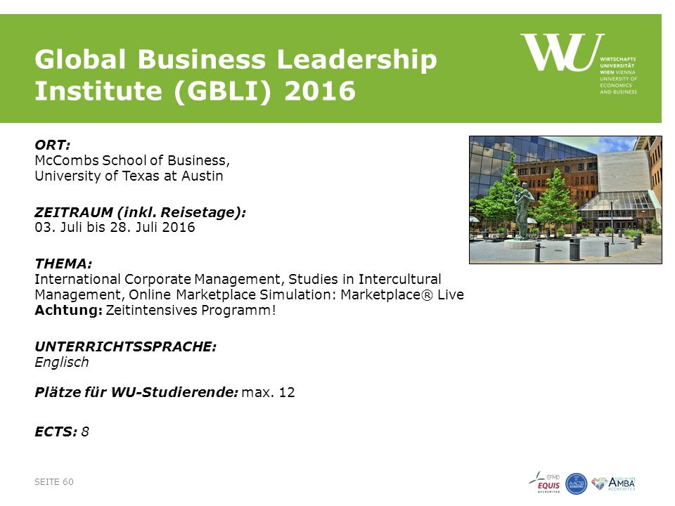Global Business Leadership Institute (GBLI) 2016 ORT: McCombs School of Business, University of Texas at Austin ZEITRAUM (inkl. Reisetage): 03. Juli b
