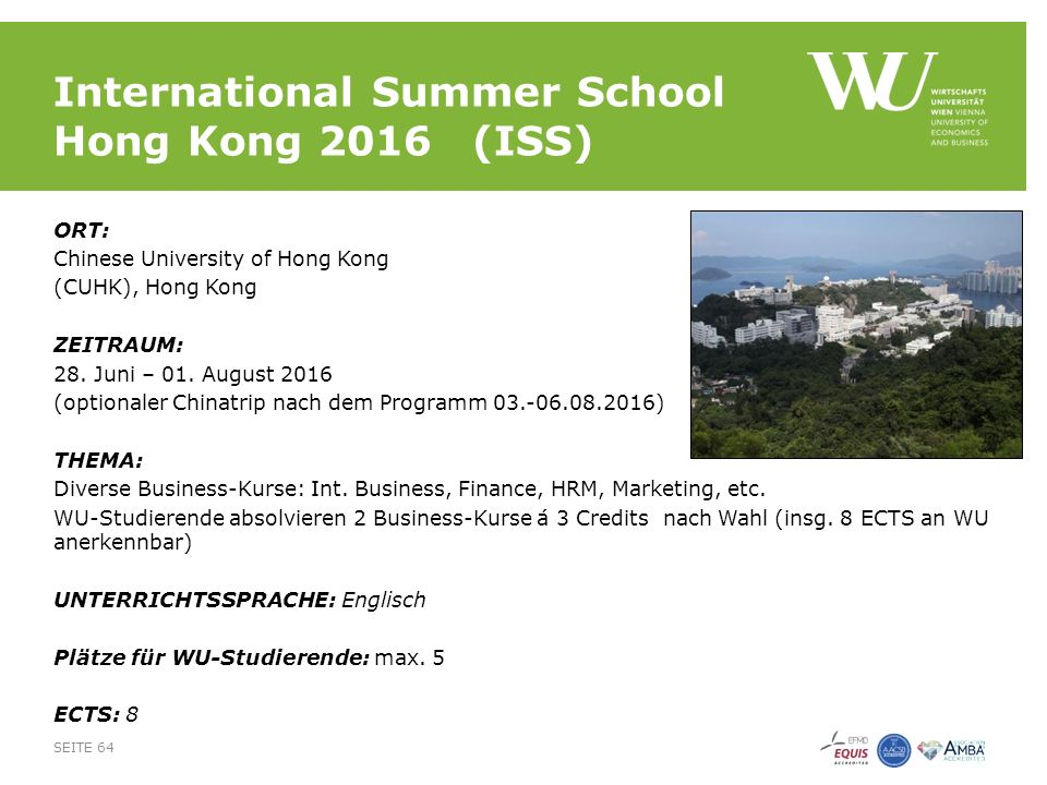International Summer School Hong Kong 2016(ISS) ORT: Chinese University of Hong Kong (CUHK), Hong Kong ZEITRAUM: 28.