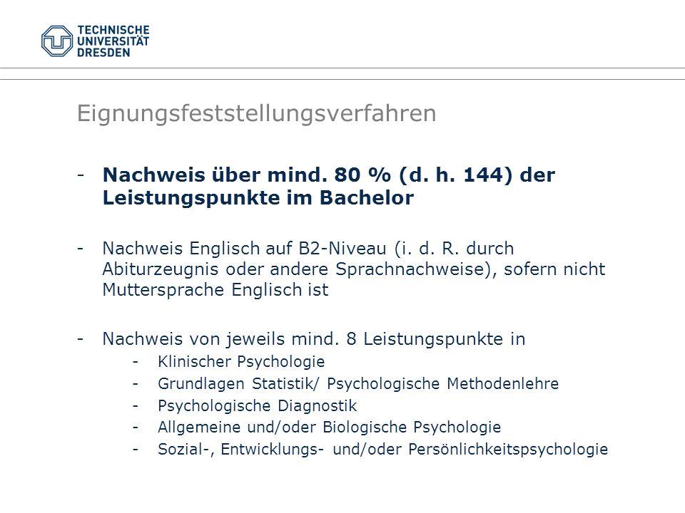 Eignungsfeststellungsverfahren -Nachweis über mind. 80 % (d. h. 144) der Leistungspunkte im Bachelor -Nachweis Englisch auf B2-Niveau (i. d. R. durch