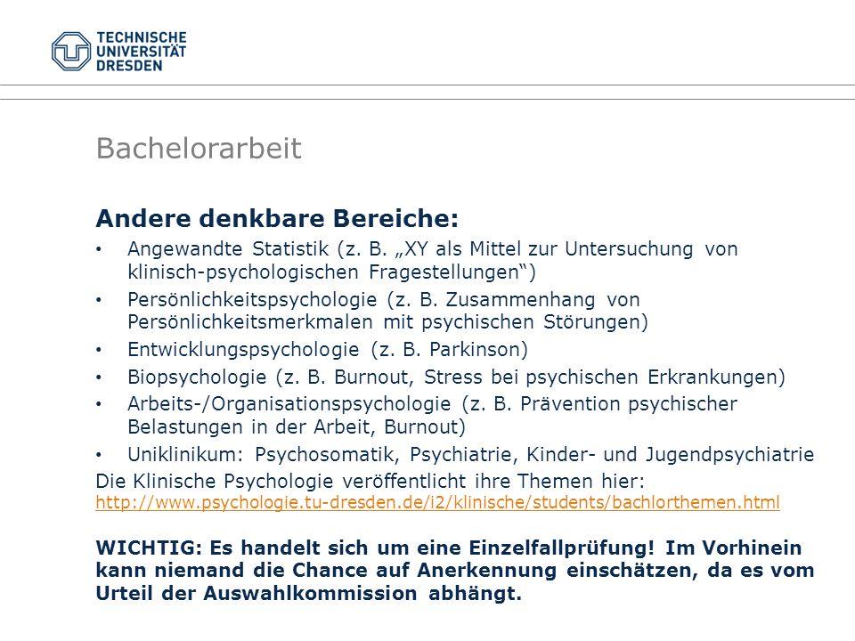 """Andere denkbare Bereiche: Angewandte Statistik (z. B. """"XY als Mittel zur Untersuchung von klinisch-psychologischen Fragestellungen"""") Persönlichkeitsps"""