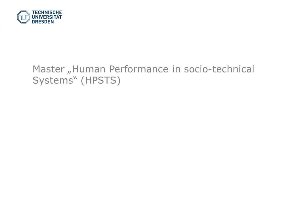 "Master ""Human Performance in socio-technical Systems"" (HPSTS)"