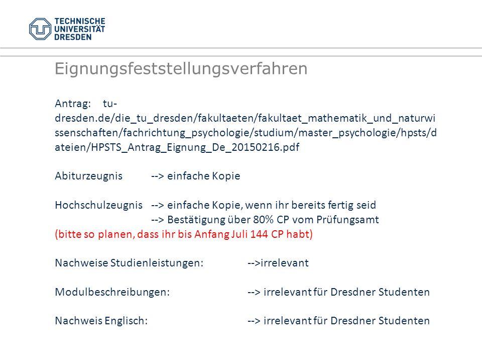 Antrag:tu- dresden.de/die_tu_dresden/fakultaeten/fakultaet_mathematik_und_naturwi ssenschaften/fachrichtung_psychologie/studium/master_psychologie/hps