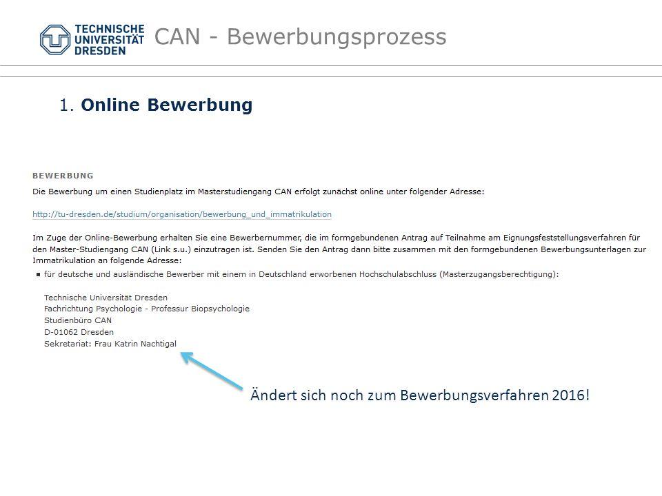 CAN - Bewerbungsprozess 1. Online Bewerbung Ändert sich noch zum Bewerbungsverfahren 2016!
