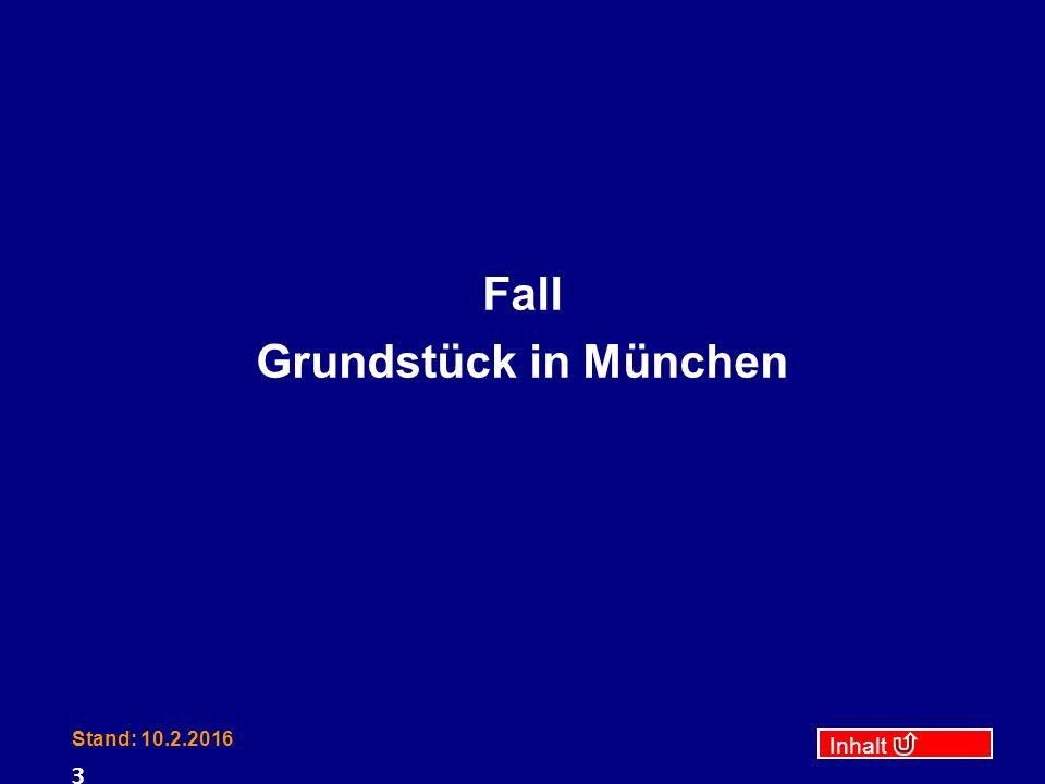 Inhalt Stand: 10.2.2016 3 Fall Grundstück in München