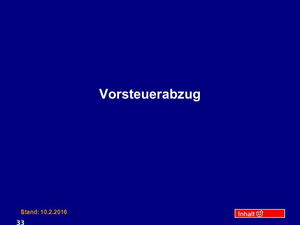 Inhalt Stand: 10.2.2016 33 Vorsteuerabzug