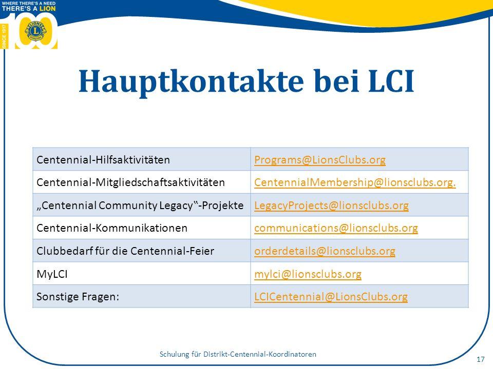 Hauptkontakte bei LCI Centennial-HilfsaktivitätenPrograms@LionsClubs.org Centennial-MitgliedschaftsaktivitätenCentennialMembership@lionsclubs.org.