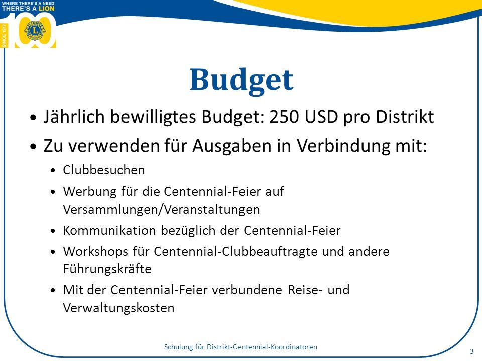Budget Jährlich bewilligtes Budget: 250 USD pro Distrikt Zu verwenden für Ausgaben in Verbindung mit: Clubbesuchen Werbung für die Centennial-Feier au