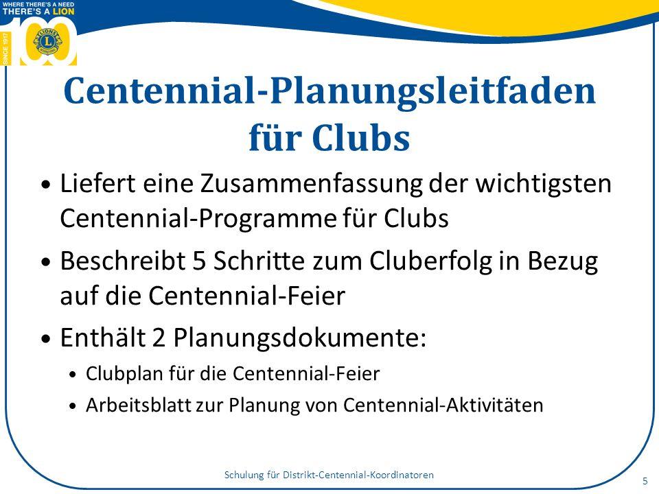 Centennial-Planungsleitfaden für Clubs Liefert eine Zusammenfassung der wichtigsten Centennial-Programme für Clubs Beschreibt 5 Schritte zum Cluberfol
