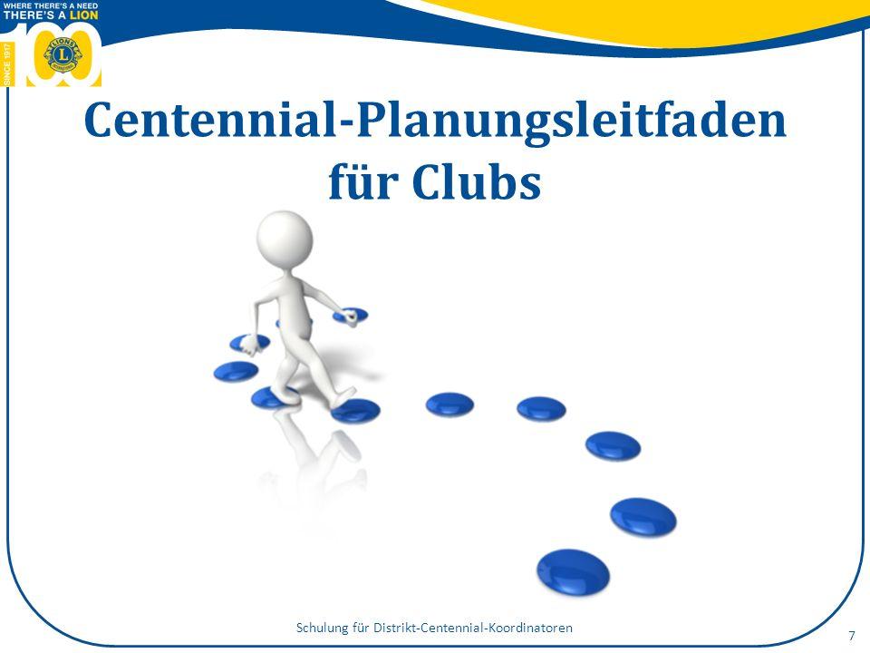 Centennial-Planungsleitfaden für Clubs 7 Schulung für Distrikt-Centennial-Koordinatoren