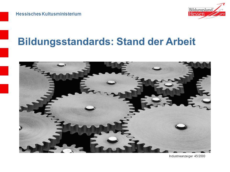 Hessisches Kultusministerium Industrieanzeiger 45/2000 Bildungsstandards: Stand der Arbeit