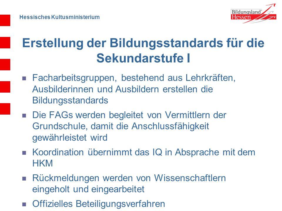 Hessisches Kultusministerium Erstellung der Bildungsstandards für die Sekundarstufe I Facharbeitsgruppen, bestehend aus Lehrkräften, Ausbilderinnen un