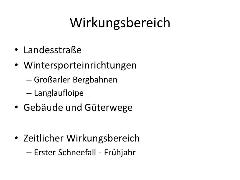 Wirkungsbereich Landesstraße Wintersporteinrichtungen – Großarler Bergbahnen – Langlaufloipe Gebäude und Güterwege Zeitlicher Wirkungsbereich – Erster Schneefall - Frühjahr