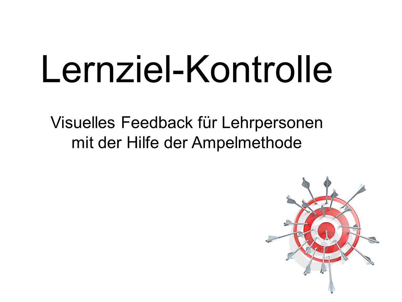 Lernziel-Kontrolle Visuelles Feedback für Lehrpersonen mit der Hilfe der Ampelmethode