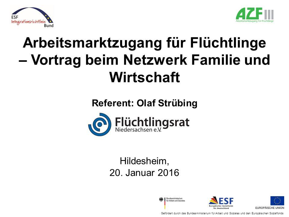 Gefördert durch das Bundesministerium für Arbeit und Soziales und den Europäischen Sozialfonds Arbeitsmarktzugang für Flüchtlinge – Vortrag beim Netzw