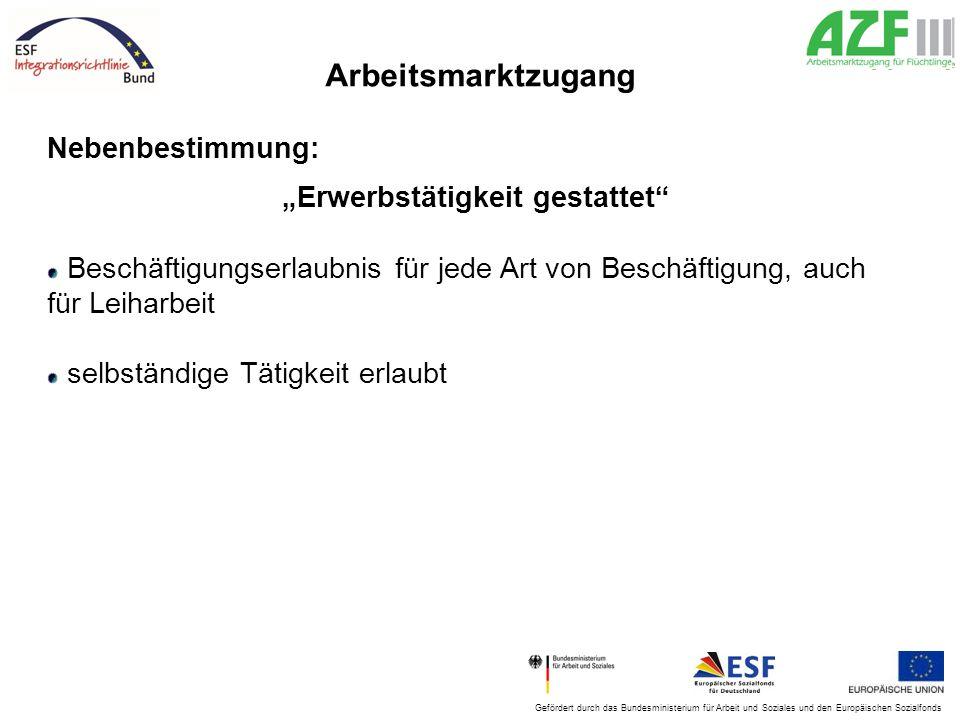 """Gefördert durch das Bundesministerium für Arbeit und Soziales und den Europäischen Sozialfonds Arbeitsmarktzugang Nebenbestimmung: """"Erwerbstätigkeit g"""
