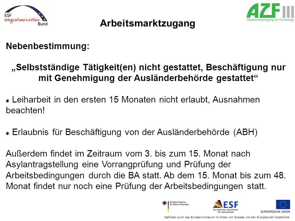 """Gefördert durch das Bundesministerium für Arbeit und Soziales und den Europäischen Sozialfonds Arbeitsmarktzugang Nebenbestimmung: """"Selbstständige Tät"""
