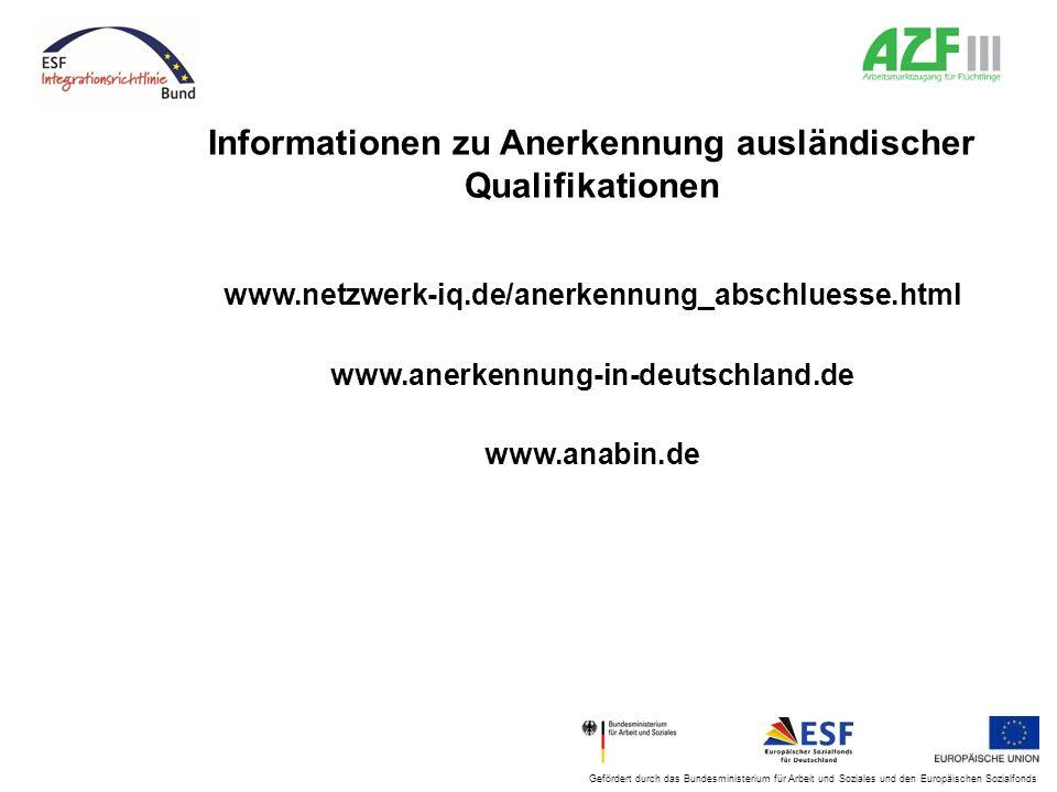 Gefördert durch das Bundesministerium für Arbeit und Soziales und den Europäischen Sozialfonds Informationen zu Anerkennung ausländischer Qualifikatio