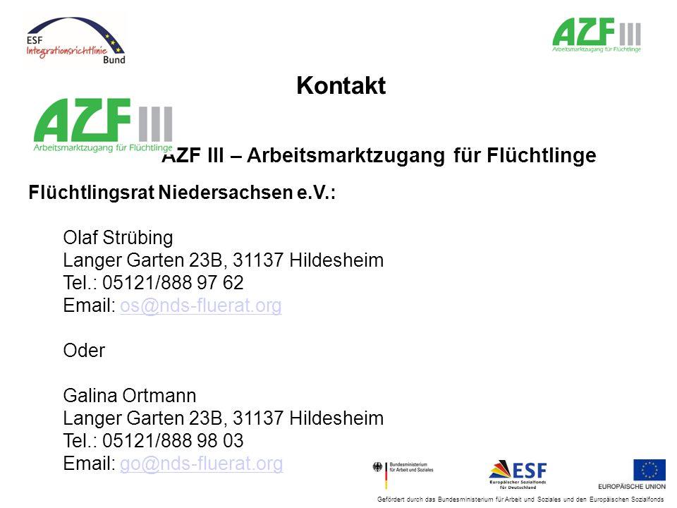 Gefördert durch das Bundesministerium für Arbeit und Soziales und den Europäischen Sozialfonds Kontakt AZF III – Arbeitsmarktzugang für Flüchtlinge Fl