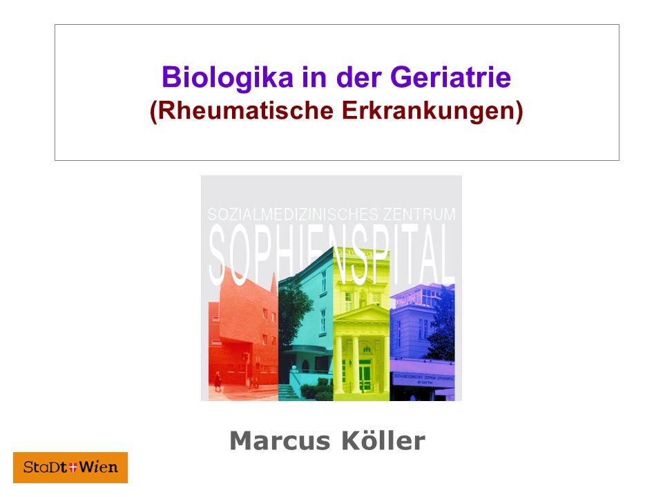 Biologika in der Geriatrie (Rheumatische Erkrankungen) Marcus Köller
