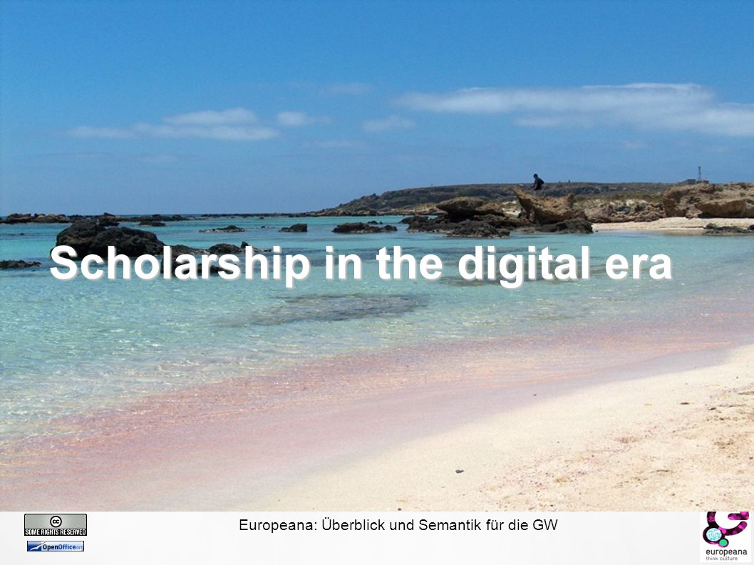 Europeana: Überblick und Semantik für die GW Scholarship in the digital era