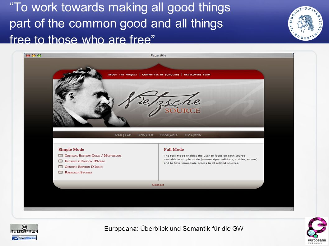 Europeana: Überblick und Semantik für die GW To work towards making all good things part of the common good and all things free to those who are free