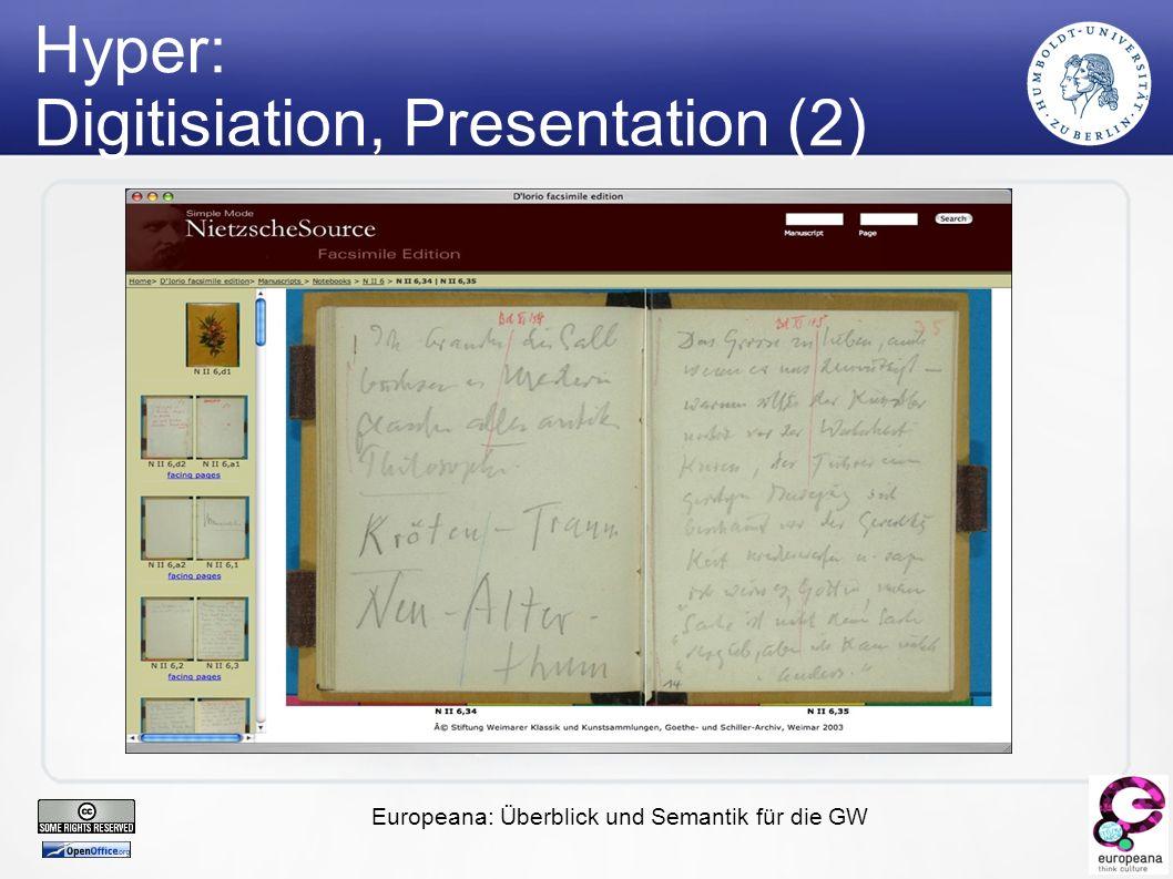 Europeana: Überblick und Semantik für die GW Hyper: Digitisiation, Presentation (2)