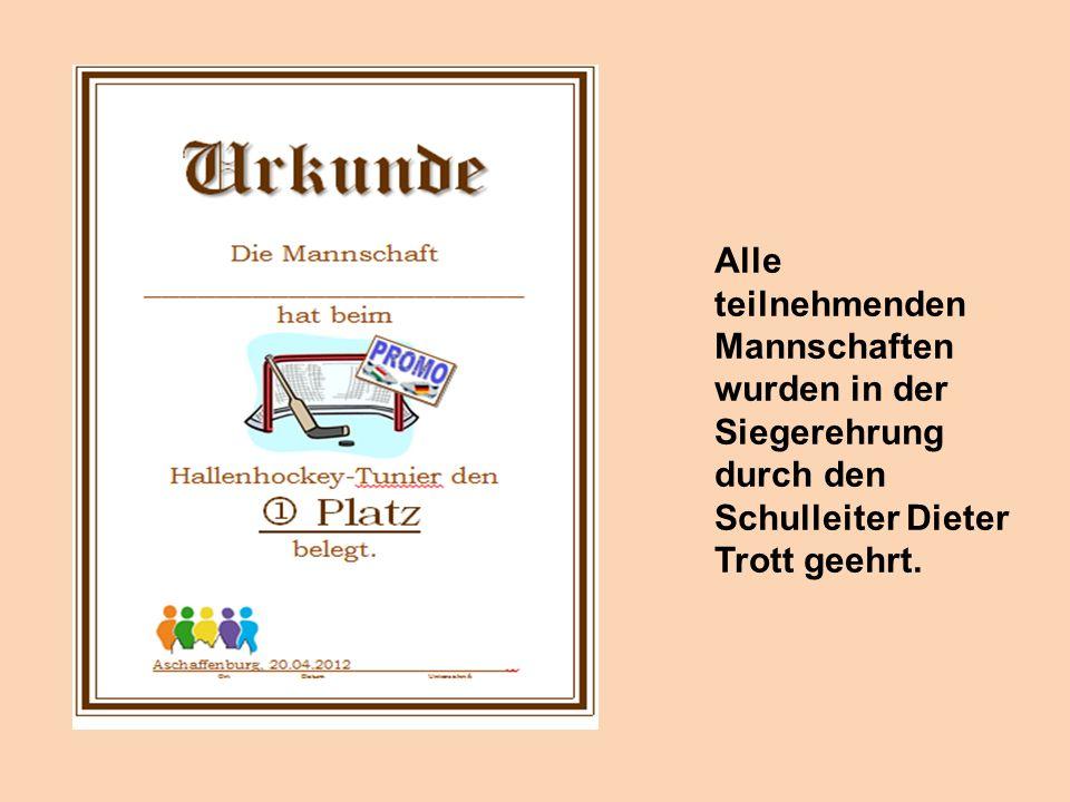 Alle teilnehmenden Mannschaften wurden in der Siegerehrung durch den Schulleiter Dieter Trott geehrt.