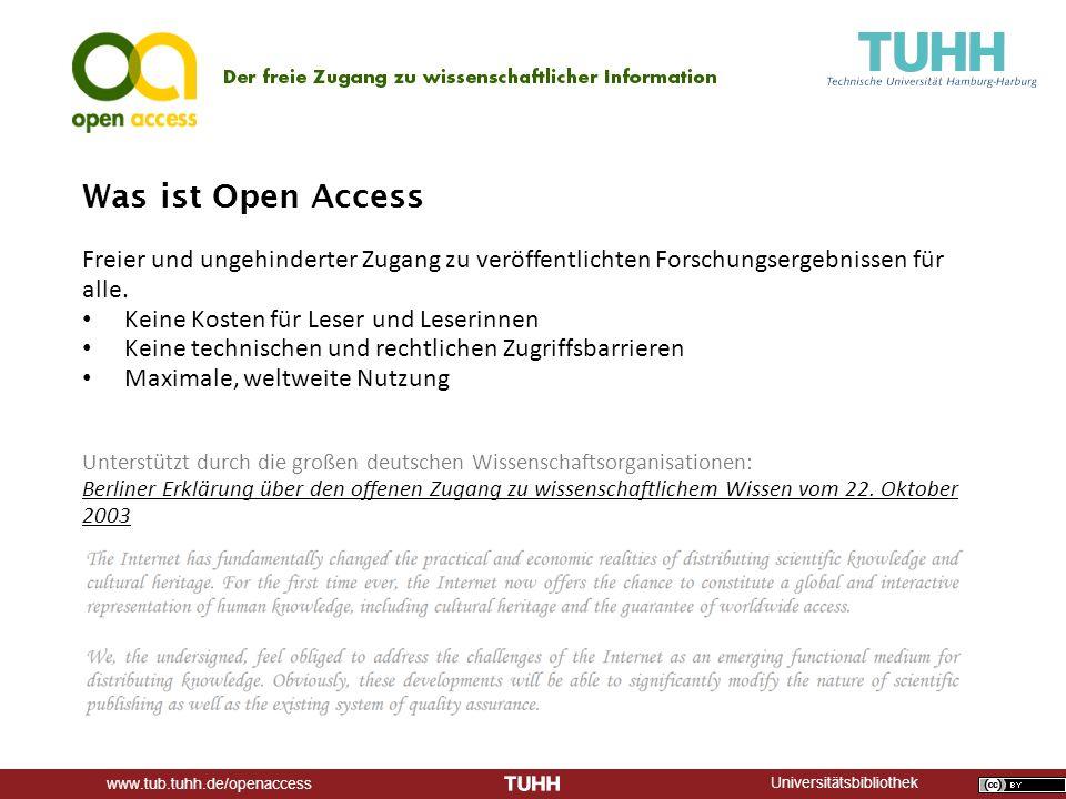 Universitätsbibliothek www.tub.tuhh.de/openaccess Was ist Open Access Freier und ungehinderter Zugang zu veröffentlichten Forschungsergebnissen für alle.