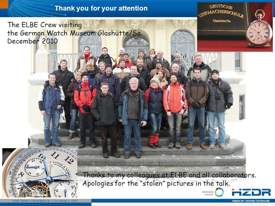 Seite 21 Mitglied der Helmholtz-Gemeinschaft Jochen Teichert j.teichert@hzdr.de www.hzdr.de HZDR 21 The ELBE Crew visiting the German Watch Museum Glashütte/Sa.