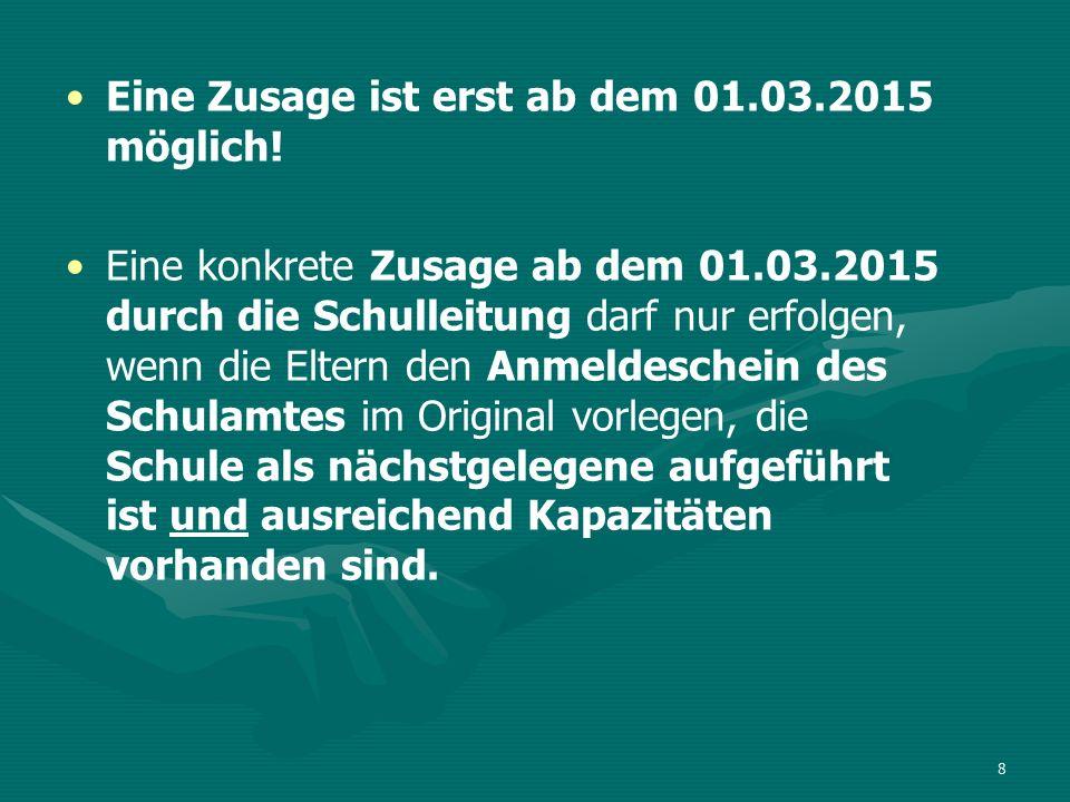 8 Eine Zusage ist erst ab dem 01.03.2015 möglich.