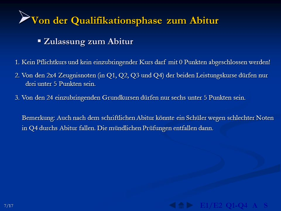  Von der Qualifikationsphase zum Abitur  Zulassung zum Abitur 2. Von den 2x4 Zeugnisnoten (in Q1, Q2, Q3 und Q4) der beiden Leistungskurse dürfen nu