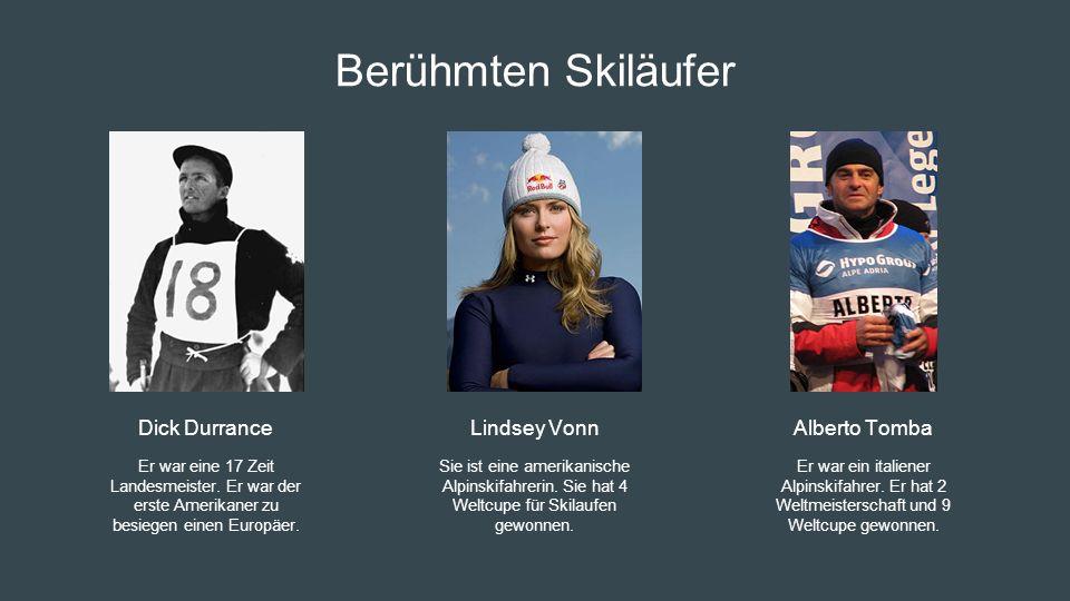 Berühmten Skiläufer Dick Durrance Er war eine 17 Zeit Landesmeister. Er war der erste Amerikaner zu besiegen einen Europäer. Lindsey Vonn Sie ist eine
