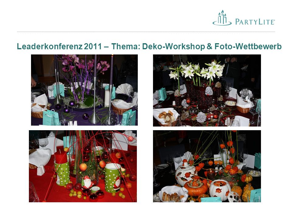 14 Leaderkonferenz 2011 – Thema: Deko-Workshop & Foto-Wettbewerb