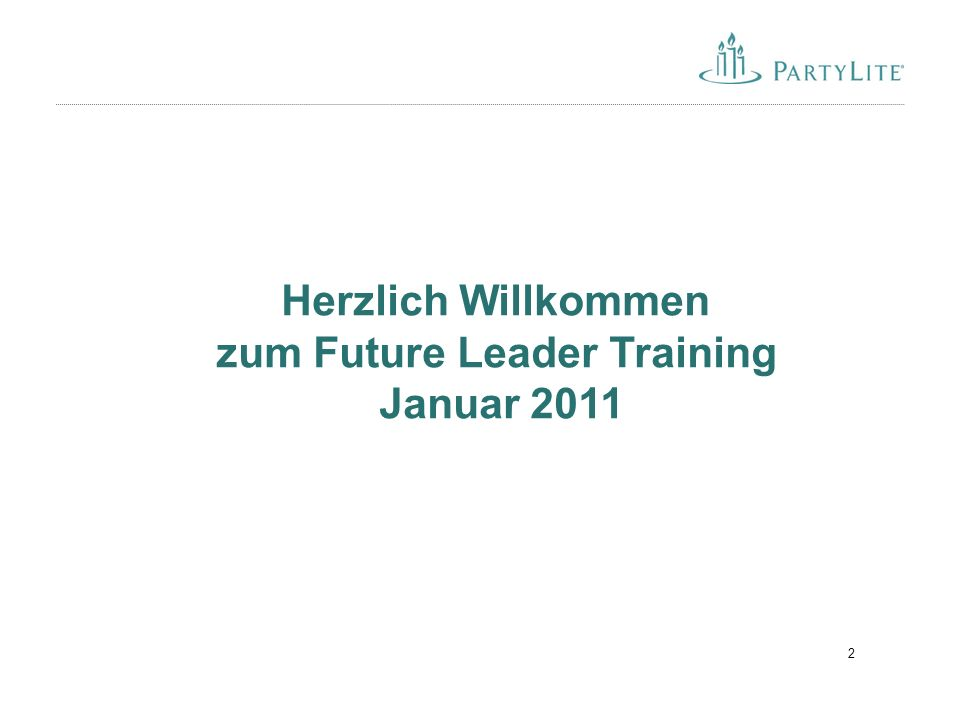 2 Herzlich Willkommen zum Future Leader Training Januar 2011