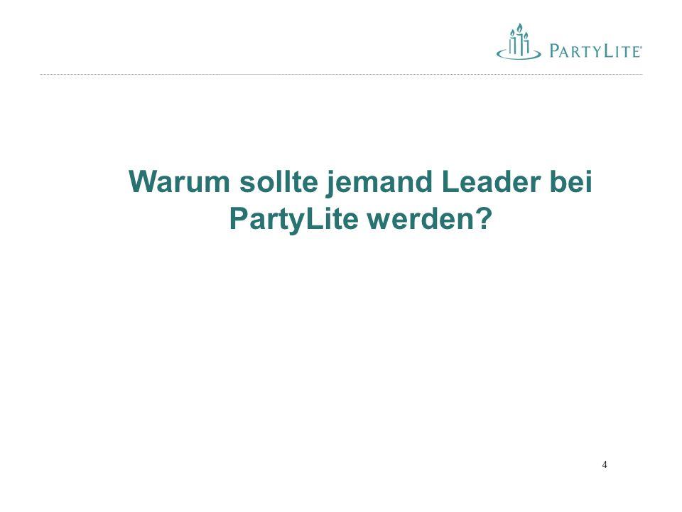 4 Warum sollte jemand Leader bei PartyLite werden