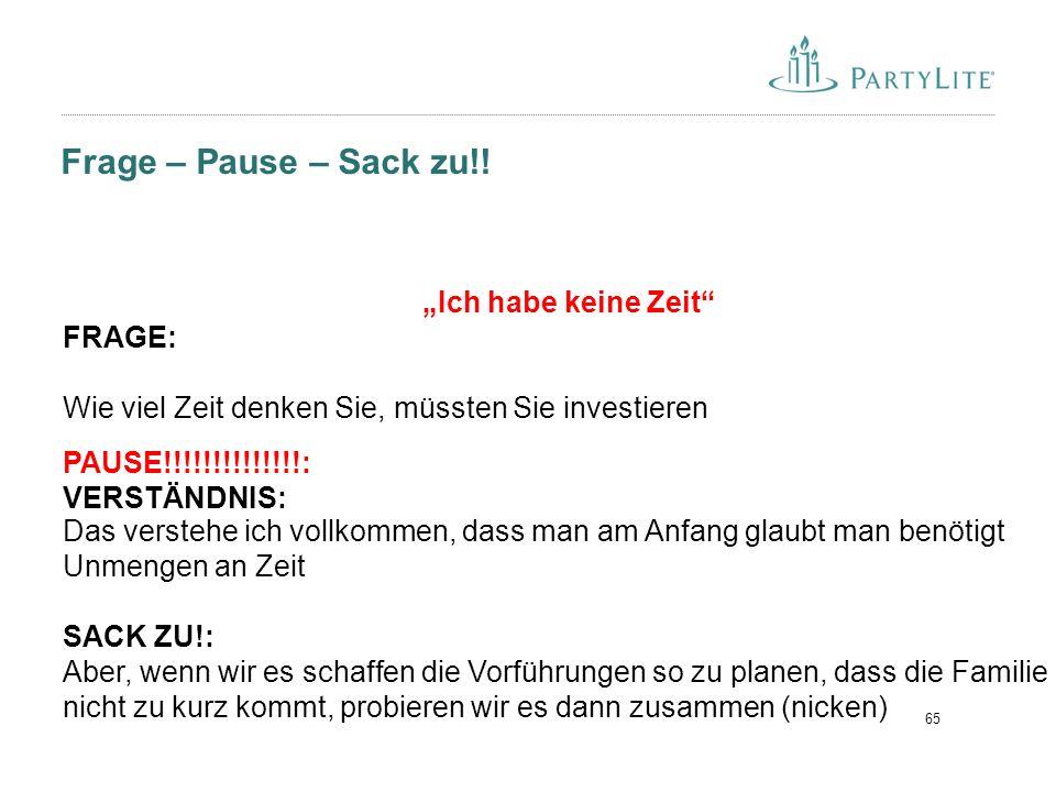 65 Frage – Pause – Sack zu!.