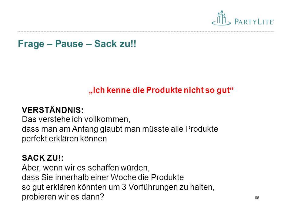 66 Frage – Pause – Sack zu!.