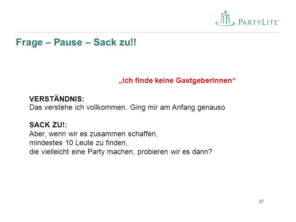 67 Frage – Pause – Sack zu!.