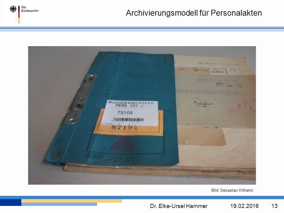 Archivierungsmodell für Personalakten Dr. Elke-Ursel Hammer19.02.2016 13 Bild: Sebastian Wilhelmi