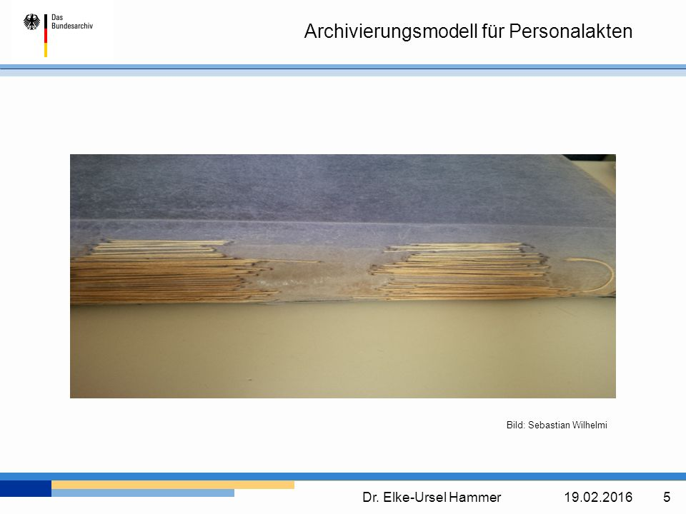 Archivierungsmodell für Personalakten Dr. Elke-Ursel Hammer19.02.2016 5 Bild: Sebastian Wilhelmi