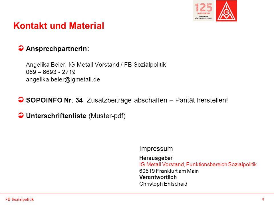 Absender Kontakt und Material Ansprechpartnerin: Angelika Beier, IG Metall Vorstand / FB Sozialpolitik 069 – 6693 - 2719 angelika.beier@igmetall.de SOPOINFO Nr.