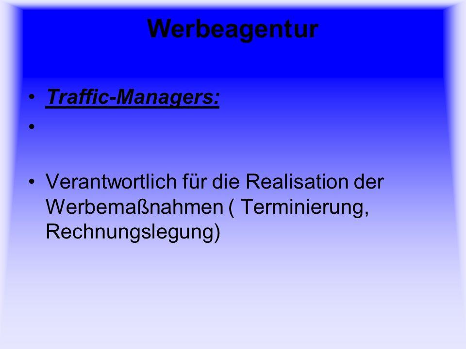 Werbeagentur Traffic-Managers: Verantwortlich für die Realisation der Werbemaßnahmen ( Terminierung, Rechnungslegung)