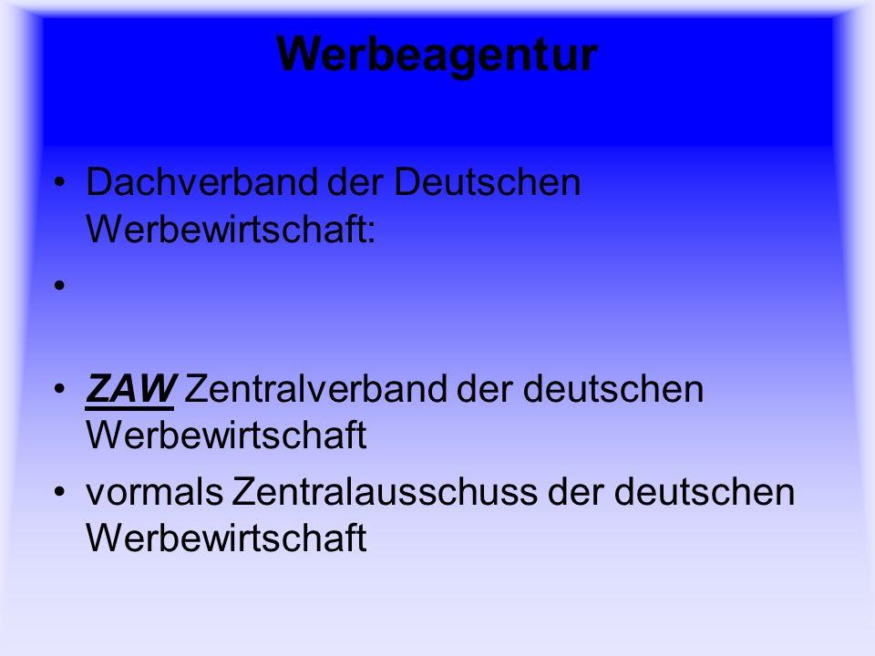 Werbeagentur Dachverband der Deutschen Werbewirtschaft: ZAW Zentralverband der deutschen Werbewirtschaft vormals Zentralausschuss der deutschen Werbewirtschaft