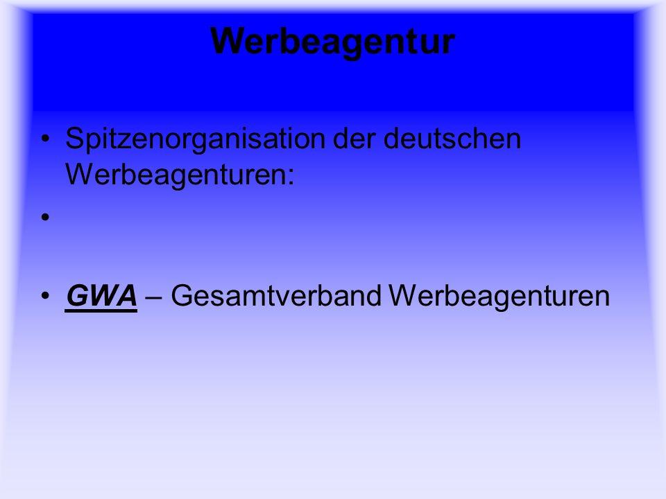 Werbeagentur Spitzenorganisation der deutschen Werbeagenturen: GWA – Gesamtverband Werbeagenturen